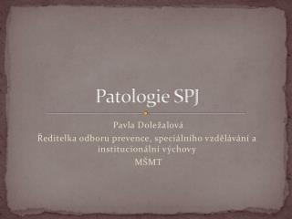 Patologie SPJ