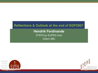 Reflections & Outlook at the end of EGF2007