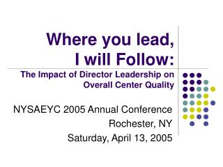 Where you lead, I will Follow:   The Impact of Director Leadership on Overall Center Quality