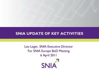 SNIA UPDATE OF KEY ACTIVITIES