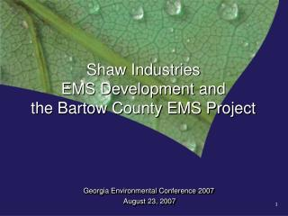 Shaw Industries EMS Development and the Bartow County EMS Project
