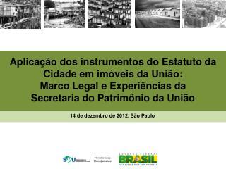 Aplicação dos instrumentos do Estatuto da Cidade em imóveis da União: