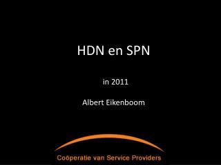 HDN en SPN    in 2011  Albert Eikenboom