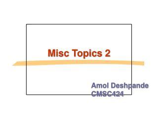 Misc Topics 2