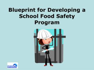 Blueprint for Developing a School Food Safety Program