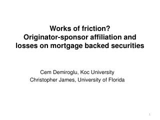 Works of friction?  Originator-sponsor affiliation and  losses on mortgage backed securities