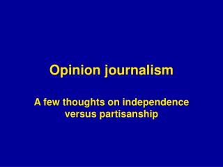 Opinion journalism