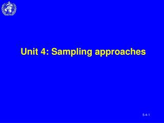Unit 4: Sampling approaches