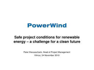 Safe project conditions for renewable energy � a challenge for a clean future
