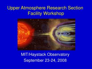 Upper Atmosphere Research Section  Facility Workshop