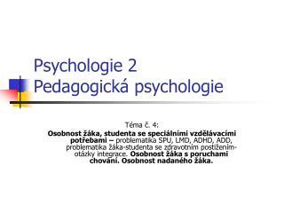 Psychologie 2  Pedagogická psychologie