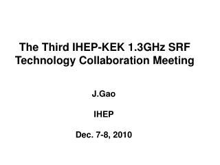 The Third IHEP-KEK 1.3GHz SRF Technology Collaboration Meeting