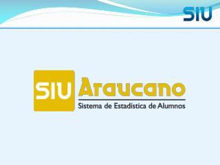 El SIU-Araucano es un sistema web