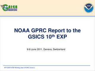 NOAA GPRC Report to the GSICS 10 th  EXP