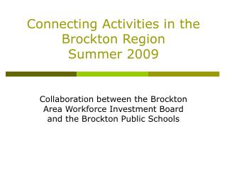 Connecting Activities in the Brockton Region Summer 2009