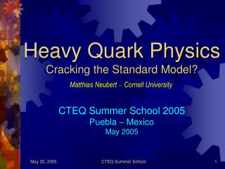 Heavy Quark Physics  Cracking the Standard Model?