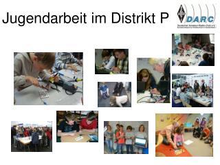 Jugendarbeit im Distrikt P