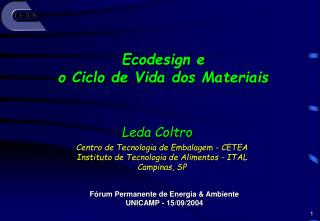 Centro de Tecnologia de Embalagem - CETEA Instituto de Tecnologia de Alimentos - ITAL Campinas, SP