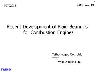Recent Development of Plain Bearings            for Combustion Engines