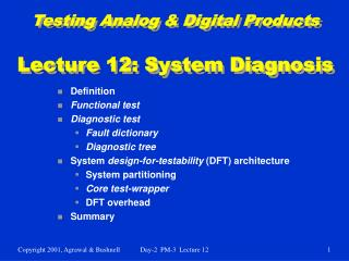 Testing Analog & Digital Products Lecture 12: System Diagnosis