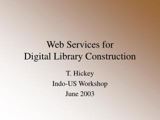 Web Services for Digital Library Construction