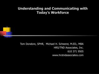 Understanding and Communicating with Today�s Workforce