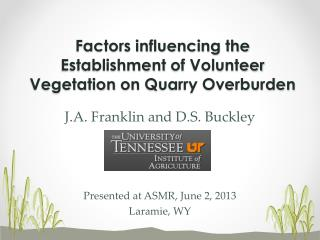 Factors influencing the  Establishment  of  Volunteer Vegetation  on  Quarry Overburden