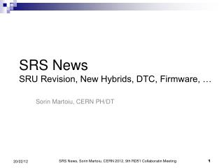 SRS News SRU Revision, New Hybrids, DTC, Firmware, …