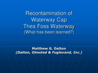 Recontamination of  Waterway Cap Thea  Foss Waterway (What has been learned?)