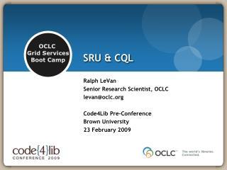 SRU & CQL