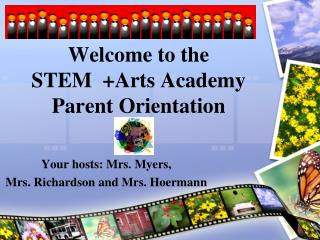 Welcome to the           STEM  +Arts Academy Parent Orientation