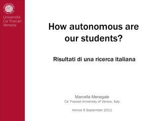 How autonomous are  our students?  Risultati di una ricerca italiana