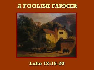 A FOOLISH FARMER
