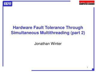 Hardware Fault Tolerance Through Simultaneous Multithreading (part 2)