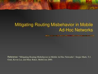 Mitigating Routing Misbehavior in Mobile Ad-Hoc Networks