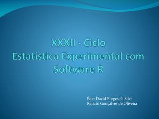 XXXII - Ciclo Estatística Experimental com  Software R