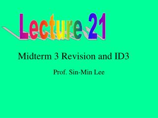 Midterm 3 Revision and ID3