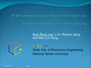 Ruei-Rung Lee , J.-H. Roland Jiang, and Wei-Lun Hung A L C om Lab