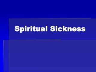 Spiritual Sickness