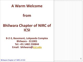 A Warm Welcome  from Bhilwara  Chapter of  NIRC  of  ICSI B-2-3, Basement,  Lokpeeda  Complex
