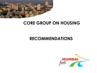 CORE GROUP ON HOUSING  RECOMMENDATIONS