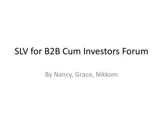 SLV for B2B Cum Investors Forum