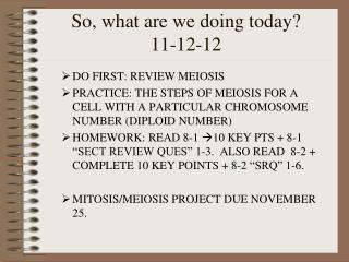 So, what are we doing today? 11-12-12
