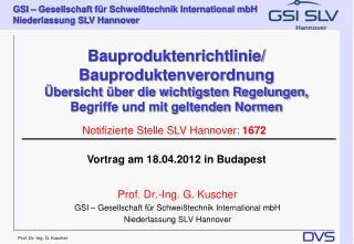 Prof. Dr.-Ing. G. Kuscher GSI – Gesellschaft für Schweißtechnik International mbH