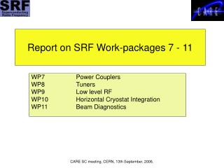 Report on SRF Work-packages 7 - 11