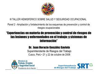 Dr.  Juan Horacio Gonz�lez Gaviola Superintendente de Riesgos del Trabajo