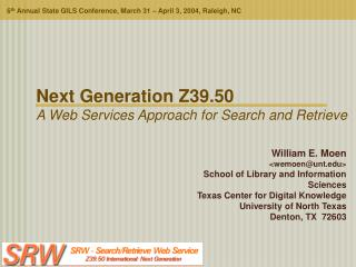Next Generation Z39.50 A Web Services Approach for Search and Retrieve
