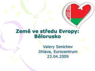 Země ve středu Evropy: Bělorusko