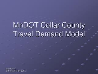 MnDOT Collar County Travel Demand Model