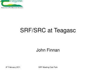 SRF/SRC at Teagasc